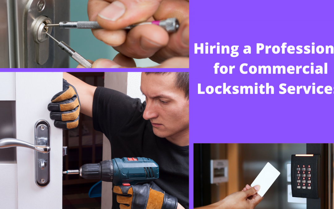 Hiring a Professional for Commercial Locksmith Services!