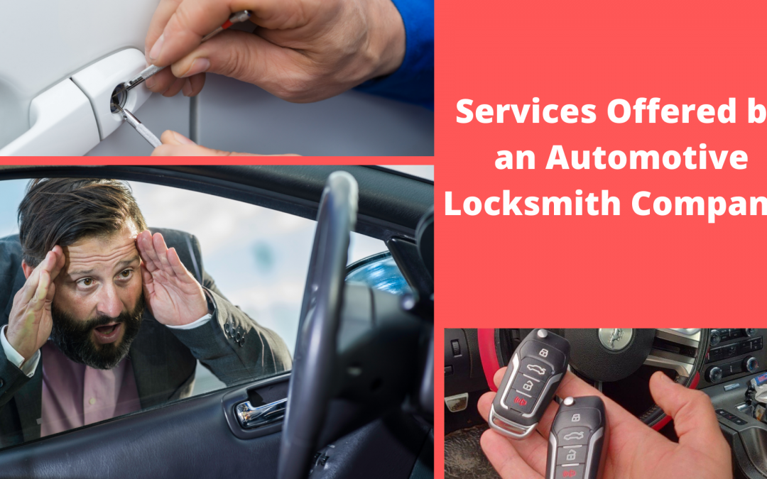 Services Offered by an Automotive Locksmith Company!